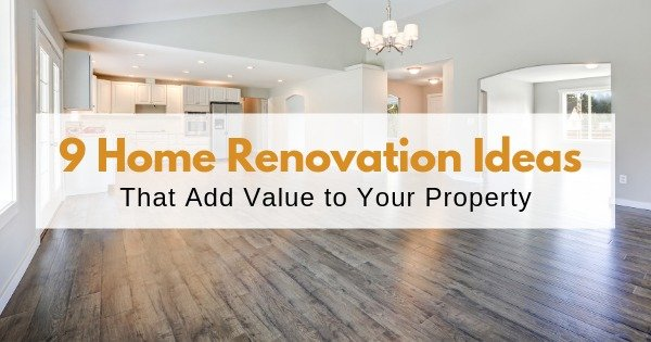 9-home-renovation-ideas-that-add-value-to-your-property
