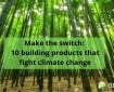 10 building products that combat change