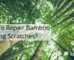 How to repair babmoo flooring scratches